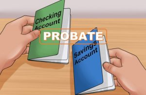How To Avoid Probate On Bank Accounts